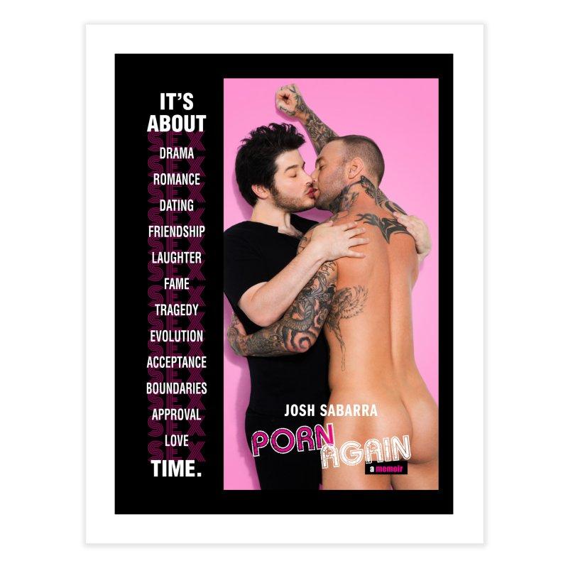 "PORN AGAIN/""It's About Time"" (Josh Sabarra & Dylan James) Home Fine Art Print by Josh Sabarra's Shop"
