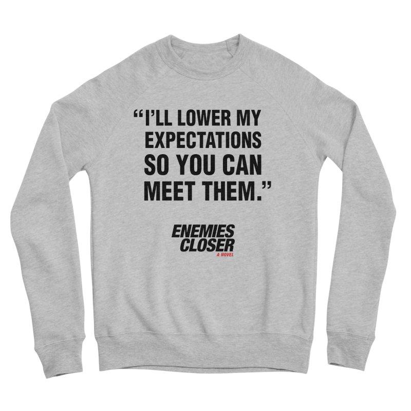 """ENEMIES CLOSER/""""Lowered Expectations"""" (Black) Men's Sponge Fleece Sweatshirt by Josh Sabarra's Shop"""
