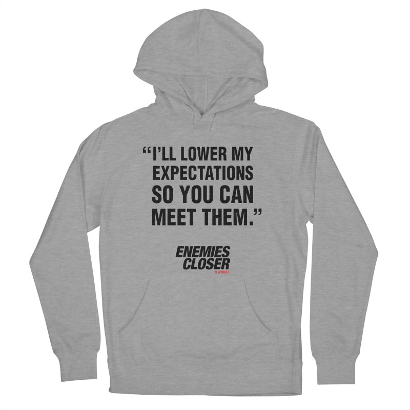 """ENEMIES CLOSER/""""Lowered Expectations"""" (Black) Women's French Terry Pullover Hoody by Josh Sabarra's Shop"""