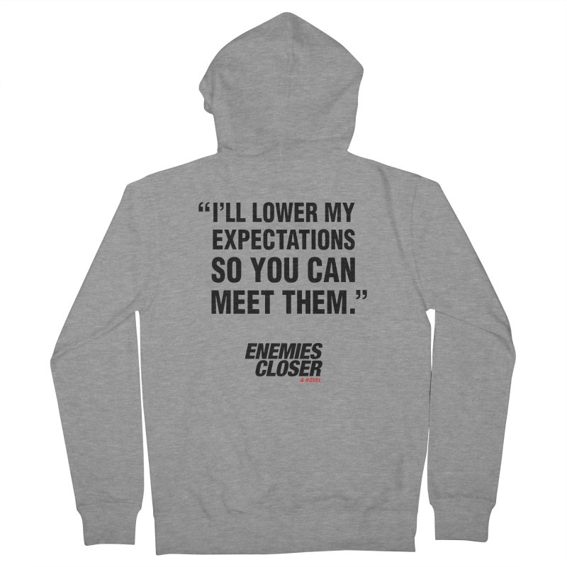 "ENEMIES CLOSER/""Lowered Expectations"" (Black) Women's French Terry Zip-Up Hoody by Josh Sabarra's Shop"