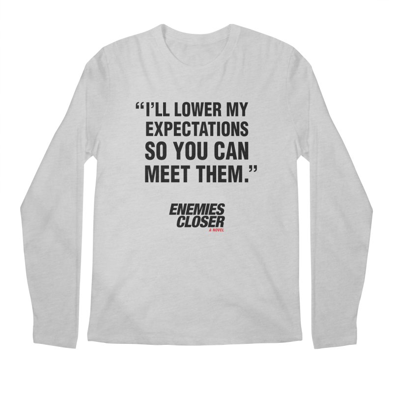 "ENEMIES CLOSER/""Lowered Expectations"" (Black) Men's Regular Longsleeve T-Shirt by Josh Sabarra's Shop"