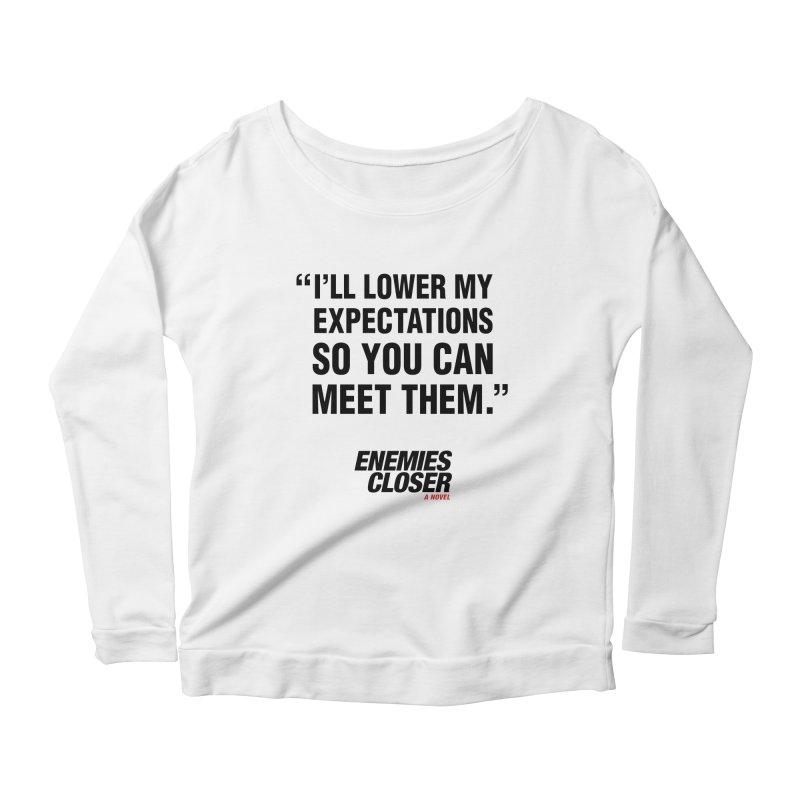 "ENEMIES CLOSER/""Lowered Expectations"" (Black) Women's Scoop Neck Longsleeve T-Shirt by Josh Sabarra's Shop"
