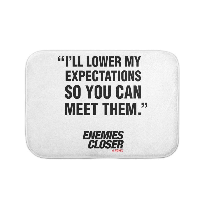 "ENEMIES CLOSER/""Lowered Expectations"" (Black) Home Bath Mat by Josh Sabarra's Shop"