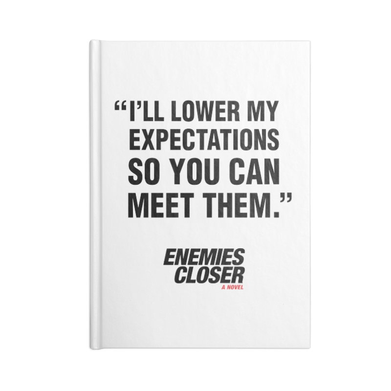 """ENEMIES CLOSER/""""Lowered Expectations"""" (Black) Accessories Notebook by Josh Sabarra's Shop"""