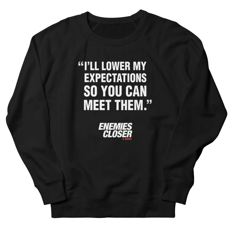 """ENEMIES CLOSER/""""Lowered Expectations"""" (White) Men's French Terry Sweatshirt by Josh Sabarra's Shop"""
