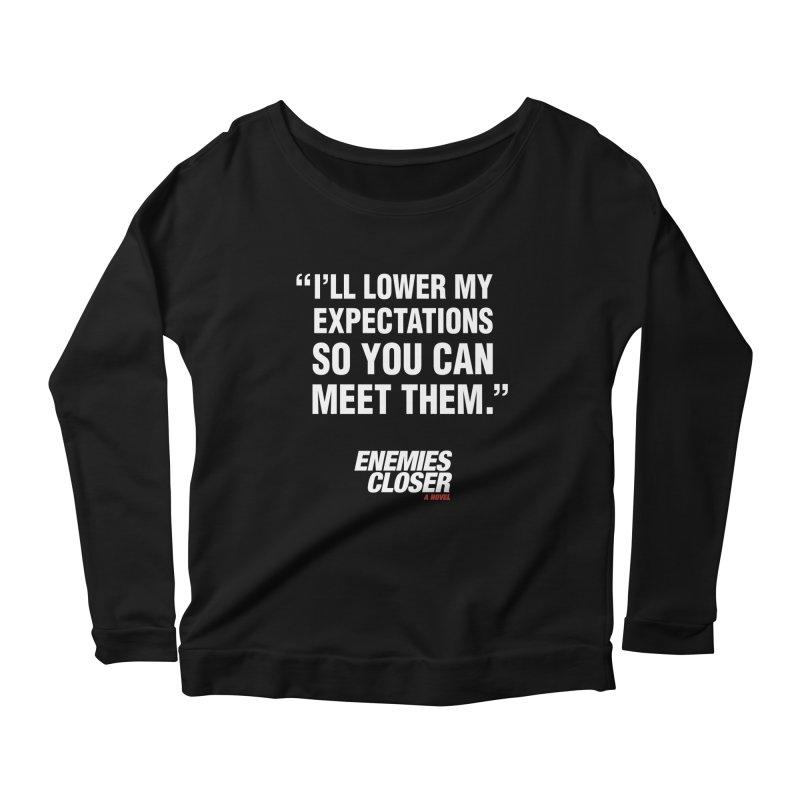 "ENEMIES CLOSER/""Lowered Expectations"" (White) Women's Scoop Neck Longsleeve T-Shirt by Josh Sabarra's Shop"