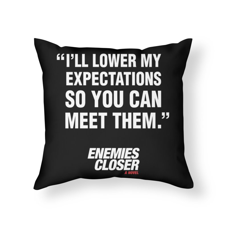 """ENEMIES CLOSER/""""Lowered Expectations"""" (White) Home Throw Pillow by Josh Sabarra's Shop"""