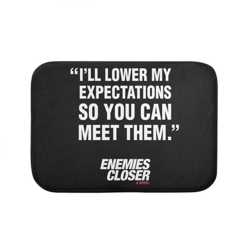 "ENEMIES CLOSER/""Lowered Expectations"" (White) Home Bath Mat by Josh Sabarra's Shop"