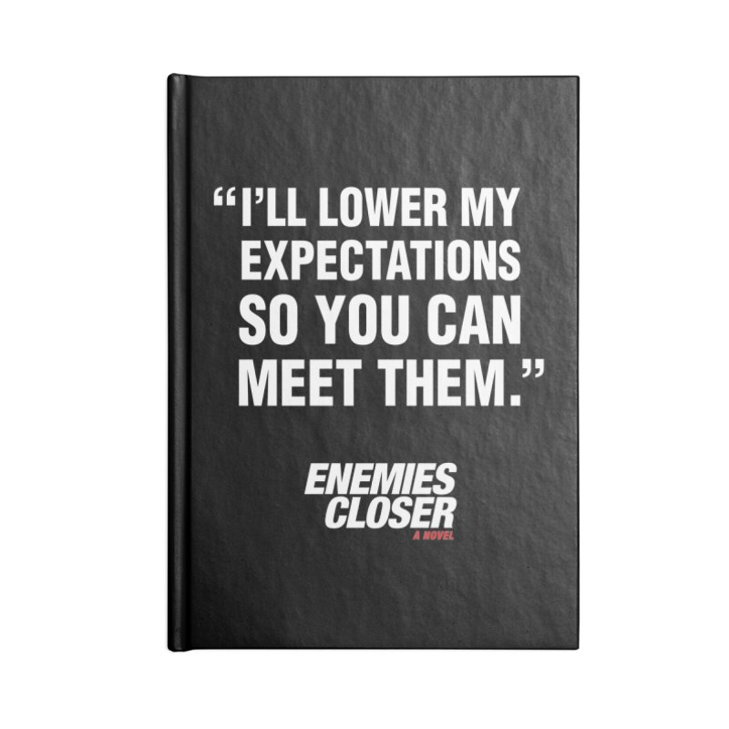 """ENEMIES CLOSER/""""Lowered Expectations"""" (White) Accessories Notebook by Josh Sabarra's Shop"""