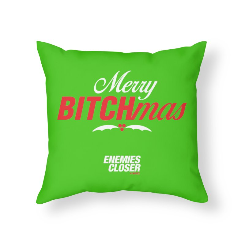 "ENEMIES CLOSER/""Bitchmas"" (White/Red) Home Throw Pillow by Josh Sabarra's Shop"