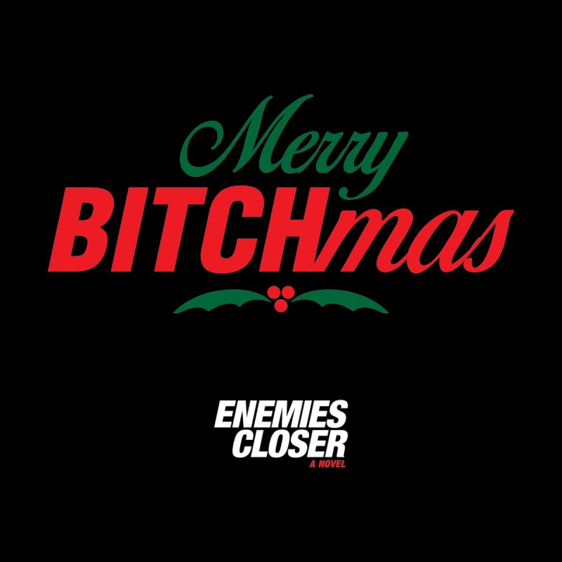 "ENEMIES CLOSER/""Bitchmas"" (Green/Red/White) by Josh Sabarra's Shop"