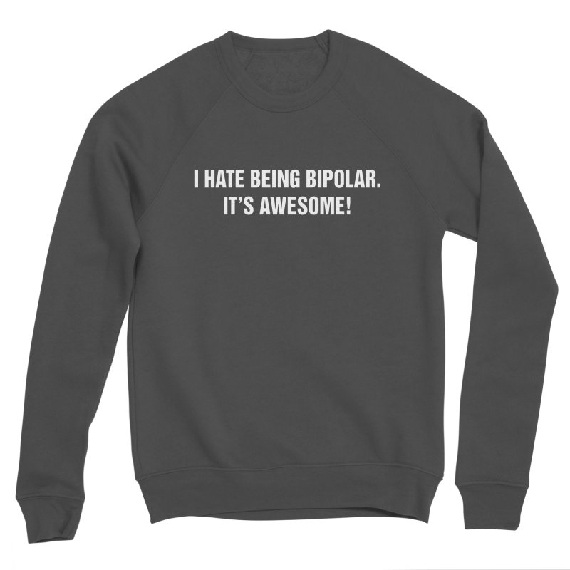 """SIDE EYE/""""Bipolar"""" (White) Women's Sponge Fleece Sweatshirt by Josh Sabarra's Shop"""