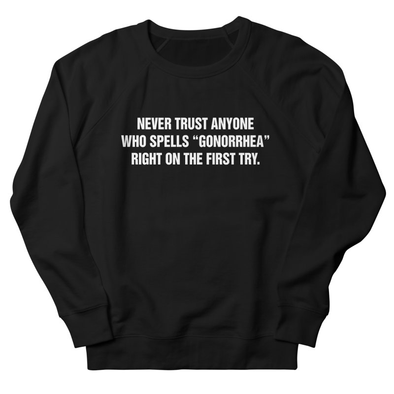 "SIDE EYE/""Gonorrhea"" (White) Women's French Terry Sweatshirt by Josh Sabarra's Shop"
