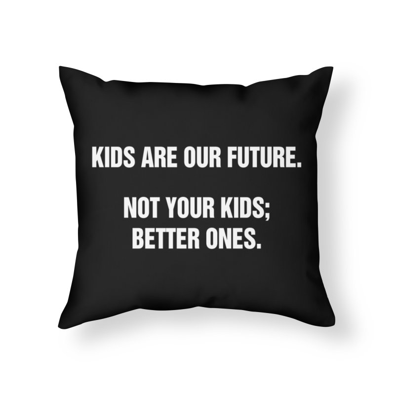 """SIDE EYE/""""Kids Are Our Future"""" (White) Home Throw Pillow by Josh Sabarra's Shop"""