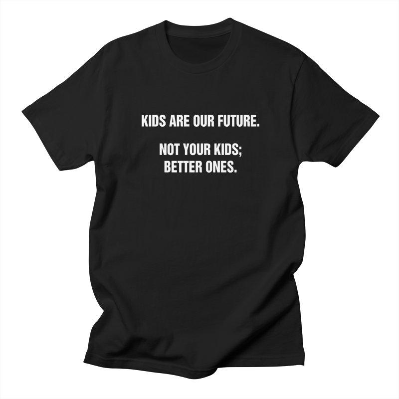 "SIDE EYE/""Kids Are Our Future"" (White) Women's Regular Unisex T-Shirt by Josh Sabarra's Shop"