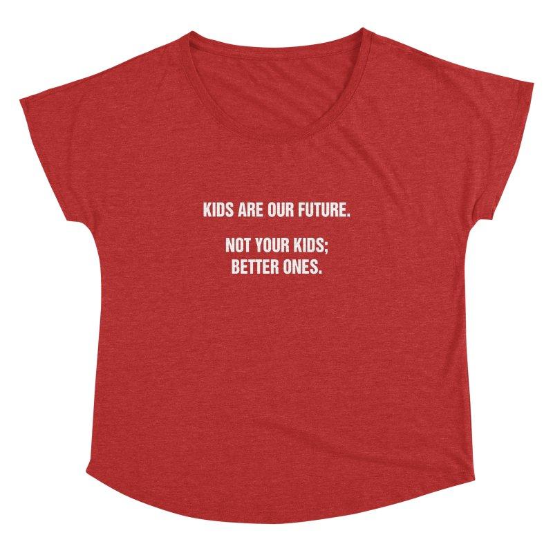 "SIDE EYE/""Kids Are Our Future"" (White) Women's Dolman Scoop Neck by Josh Sabarra's Shop"