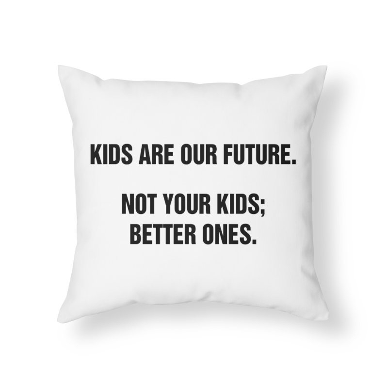 """SIDE EYE/""""Kids Are Our Future"""" (Black) Home Throw Pillow by Josh Sabarra's Shop"""