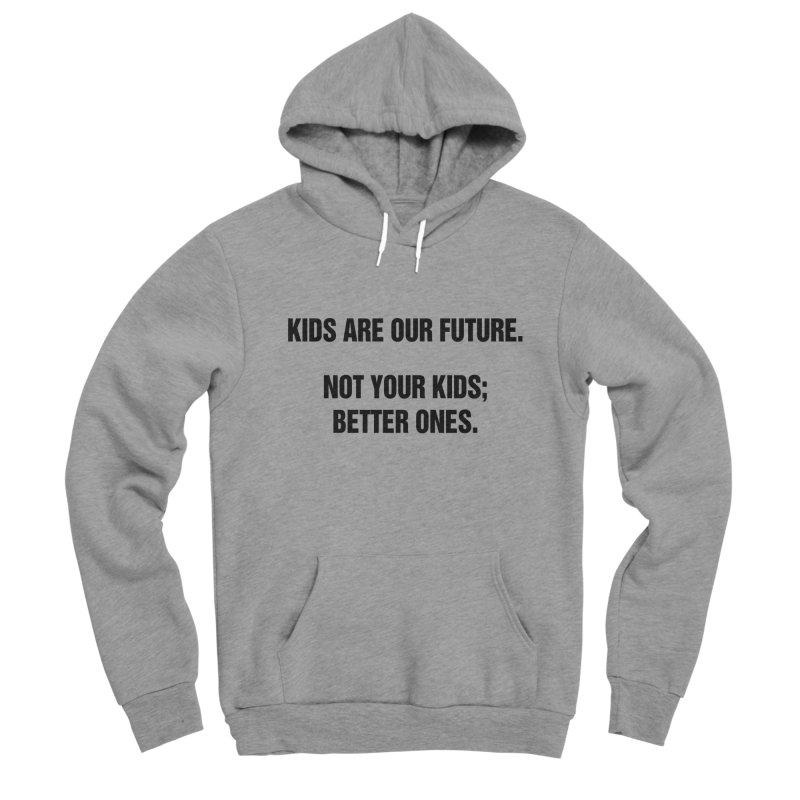 """SIDE EYE/""""Kids Are Our Future"""" (Black) Men's Sponge Fleece Pullover Hoody by Josh Sabarra's Shop"""