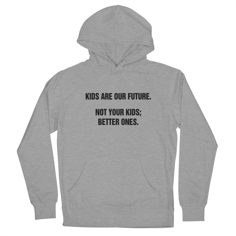 "SIDE EYE/""Kids Are Our Future"" (Black) Women's French Terry Pullover Hoody by Josh Sabarra's Shop"