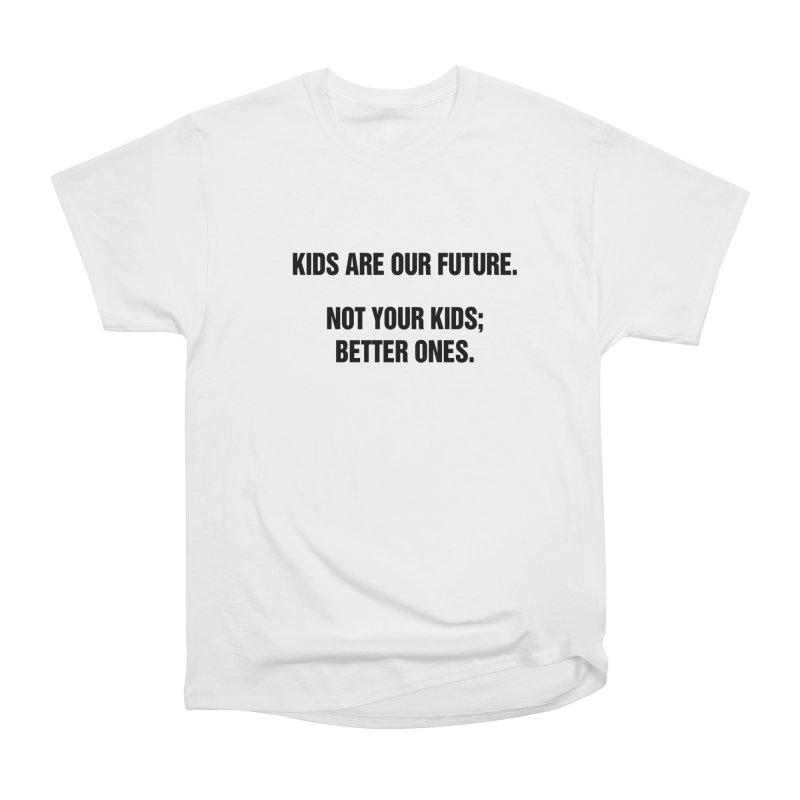 "SIDE EYE/""Kids Are Our Future"" (Black) Women's Heavyweight Unisex T-Shirt by Josh Sabarra's Shop"