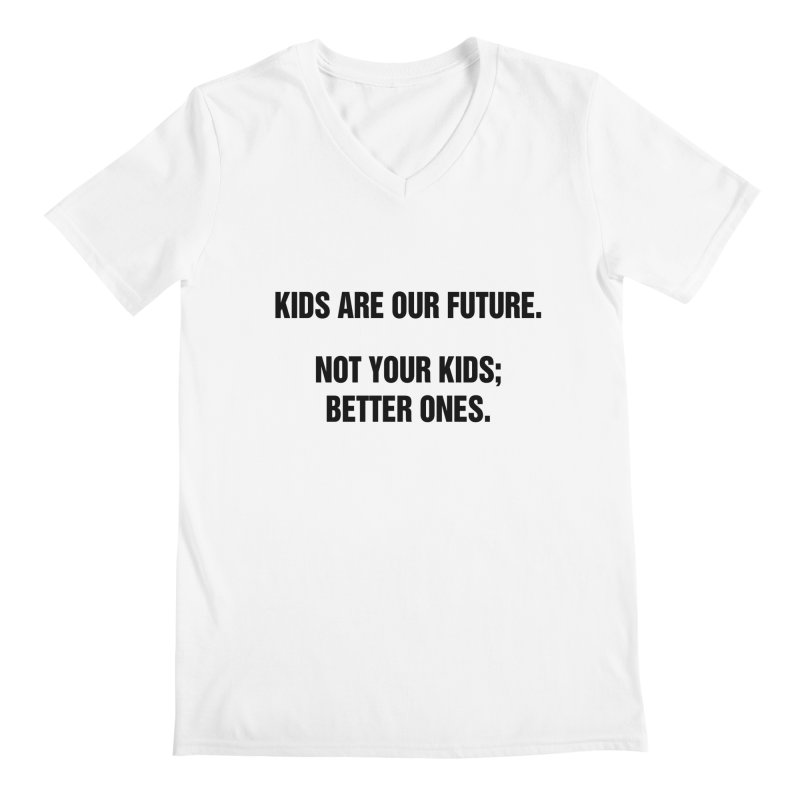 "SIDE EYE/""Kids Are Our Future"" (Black) Men's Regular V-Neck by Josh Sabarra's Shop"