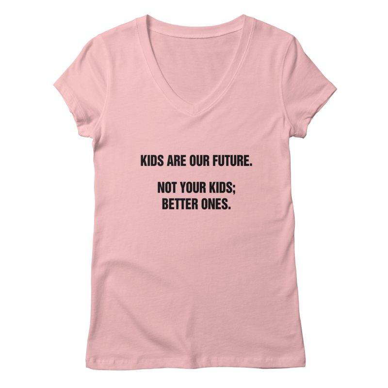 "SIDE EYE/""Kids Are Our Future"" (Black) Women's Regular V-Neck by Josh Sabarra's Shop"
