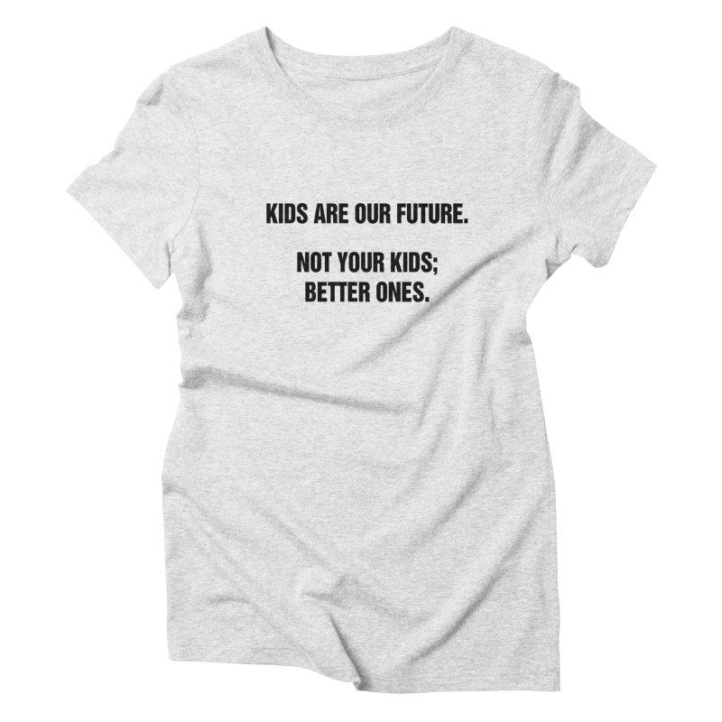 "SIDE EYE/""Kids Are Our Future"" (Black) Women's Triblend T-Shirt by Josh Sabarra's Shop"