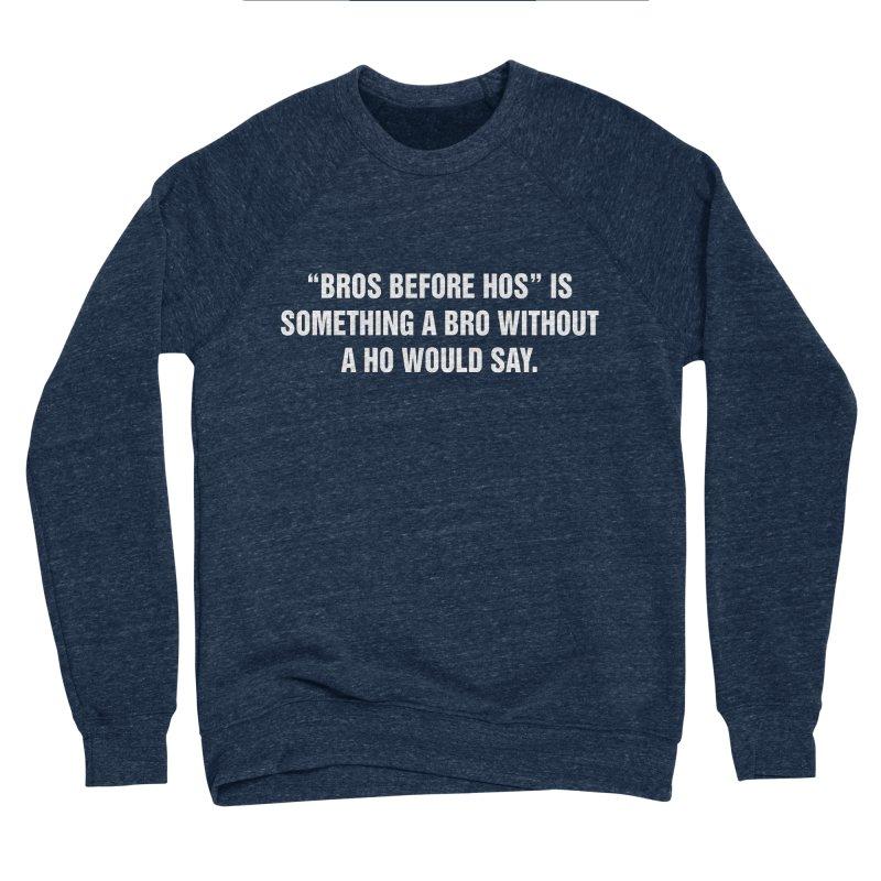 """SIDE EYE/""""Bros Before Hos"""" (White) Women's Sponge Fleece Sweatshirt by Josh Sabarra's Shop"""
