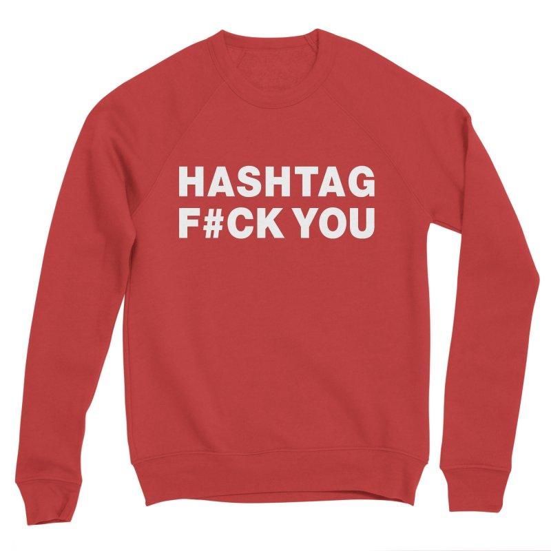 "SIDE EYE/""Hashtag F#CK YOU"" (White) Women's Sponge Fleece Sweatshirt by Josh Sabarra's Shop"