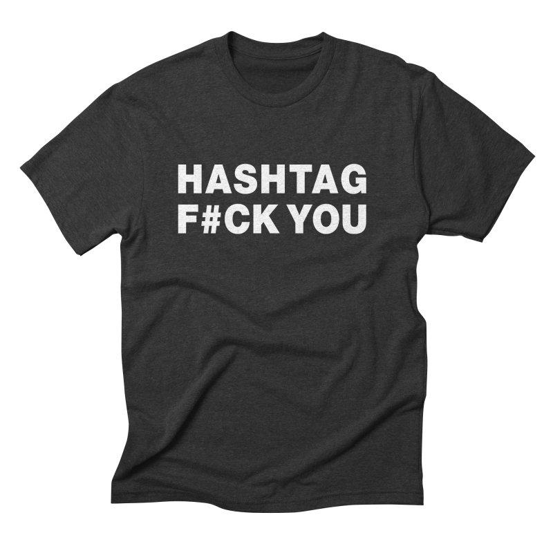 "SIDE EYE/""Hashtag F#CK YOU"" (White) in Men's Triblend T-Shirt Heather Onyx by Josh Sabarra's Shop"