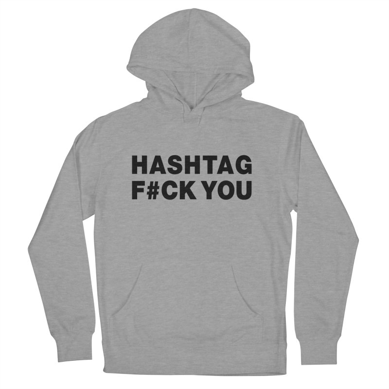 """SIDE EYE/""""Hashtag F#UCK YOU"""" (Black) Men's French Terry Pullover Hoody by Josh Sabarra's Shop"""