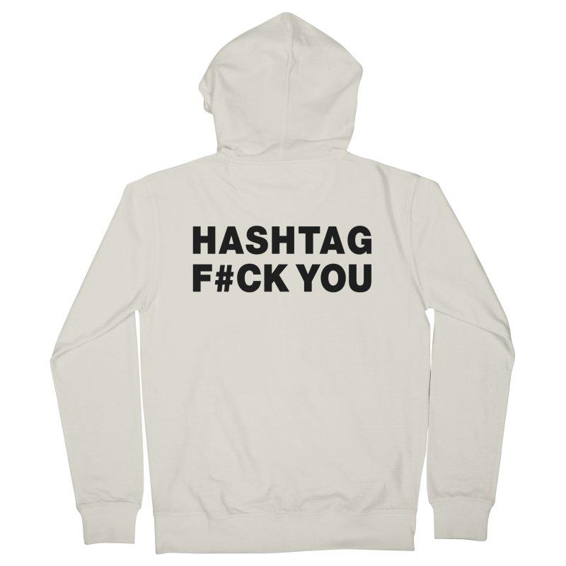 "SIDE EYE/""Hashtag F#UCK YOU"" (Black) Women's French Terry Zip-Up Hoody by Josh Sabarra's Shop"