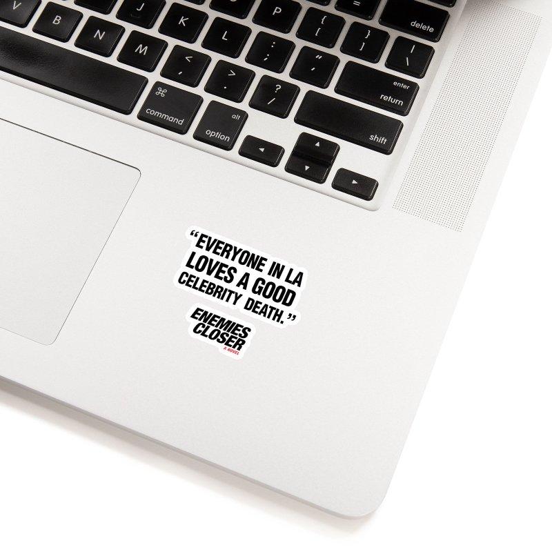 """ENEMIES CLOSER/""""Celebrity Death"""" (Black) Accessories Sticker by Josh Sabarra's Shop"""