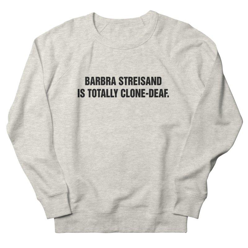 "SIDE EYE/""Clone-Deaf"" (Black) Women's French Terry Sweatshirt by Josh Sabarra's Shop"