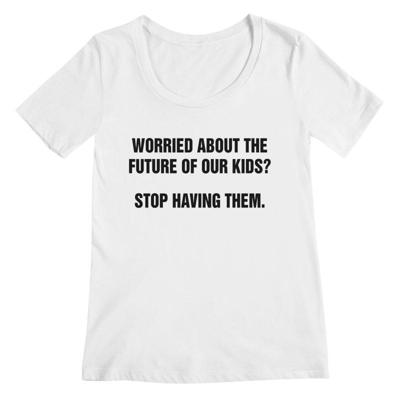 "SIDE EYE/""Stop Having Kids"" (Black) Women's Regular Scoop Neck by Josh Sabarra's Shop"