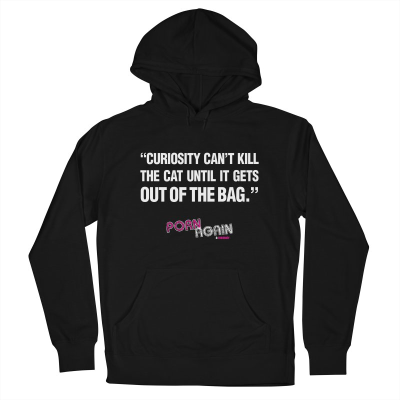 "PORN AGAIN/""Curiosity Killed The Cat"" (White) Women's French Terry Pullover Hoody by Josh Sabarra's Shop"