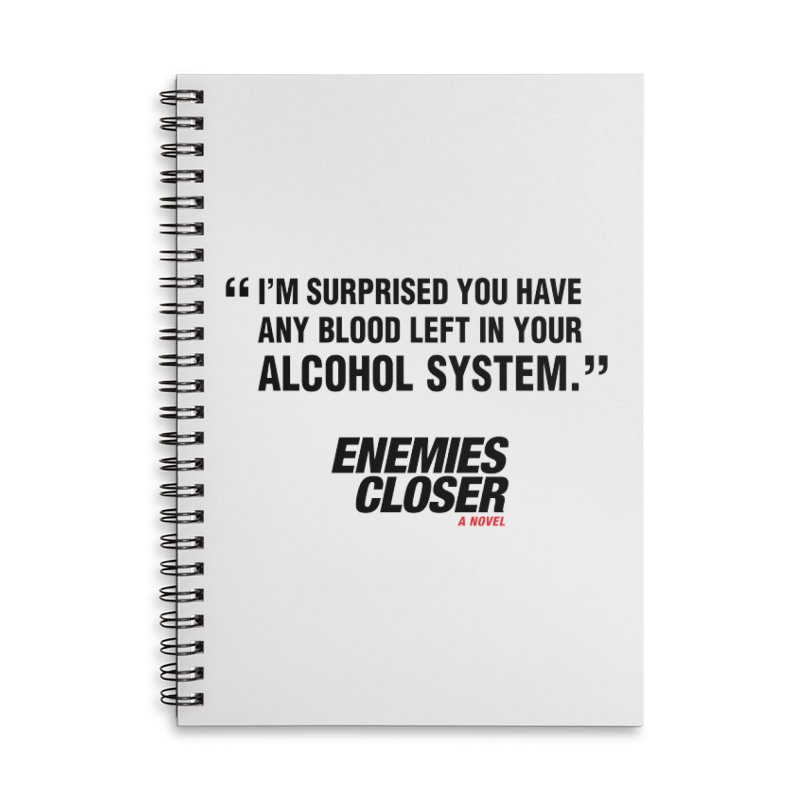 "ENEMIES CLOSER/""Alcohol System"" (Black) Accessories Lined Spiral Notebook by Josh Sabarra's Shop"
