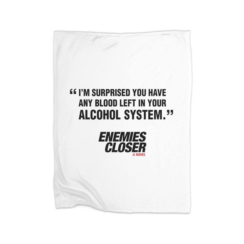 "ENEMIES CLOSER/""Alcohol System"" (Black) Home Blanket by Josh Sabarra's Shop"