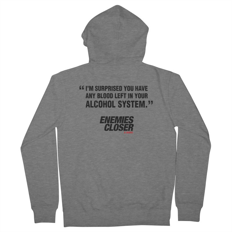 """ENEMIES CLOSER/""""Alcohol System"""" (Black) Women's French Terry Zip-Up Hoody by Josh Sabarra's Shop"""