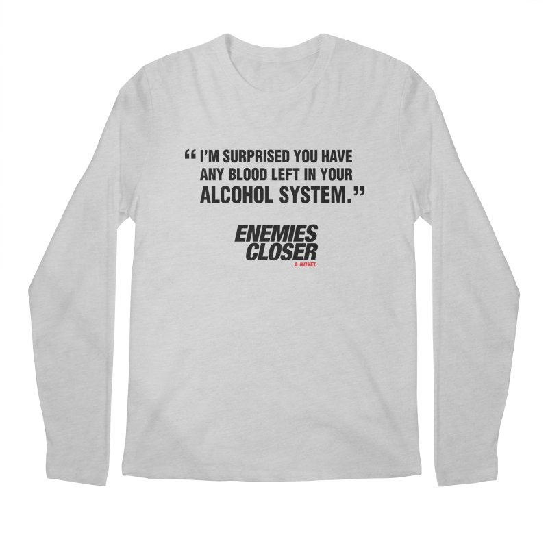 "ENEMIES CLOSER/""Alcohol System"" (Black) Men's Regular Longsleeve T-Shirt by Josh Sabarra's Shop"
