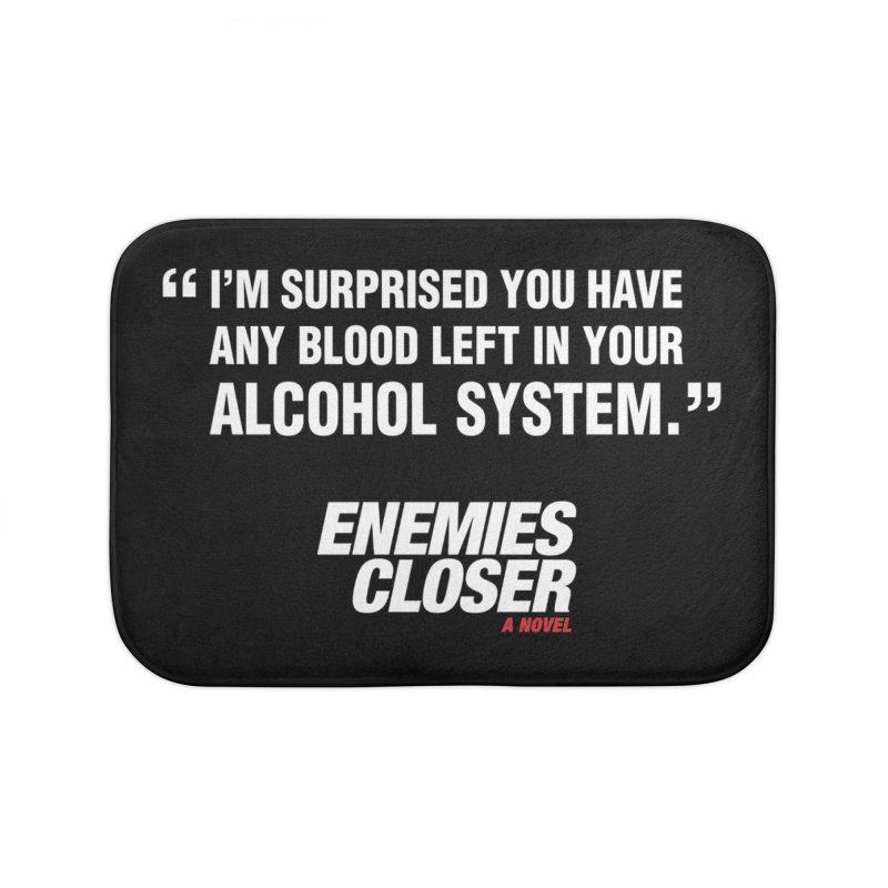 "ENEMIES CLOSER/""Alcohol System"" (White) Home Bath Mat by Josh Sabarra's Shop"