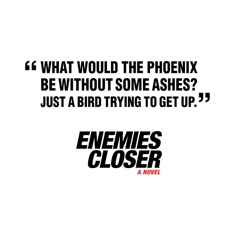 "ENEMIES CLOSER/""Phoenix"" (Black) Accessories Phone Case by Josh Sabarra's Shop"