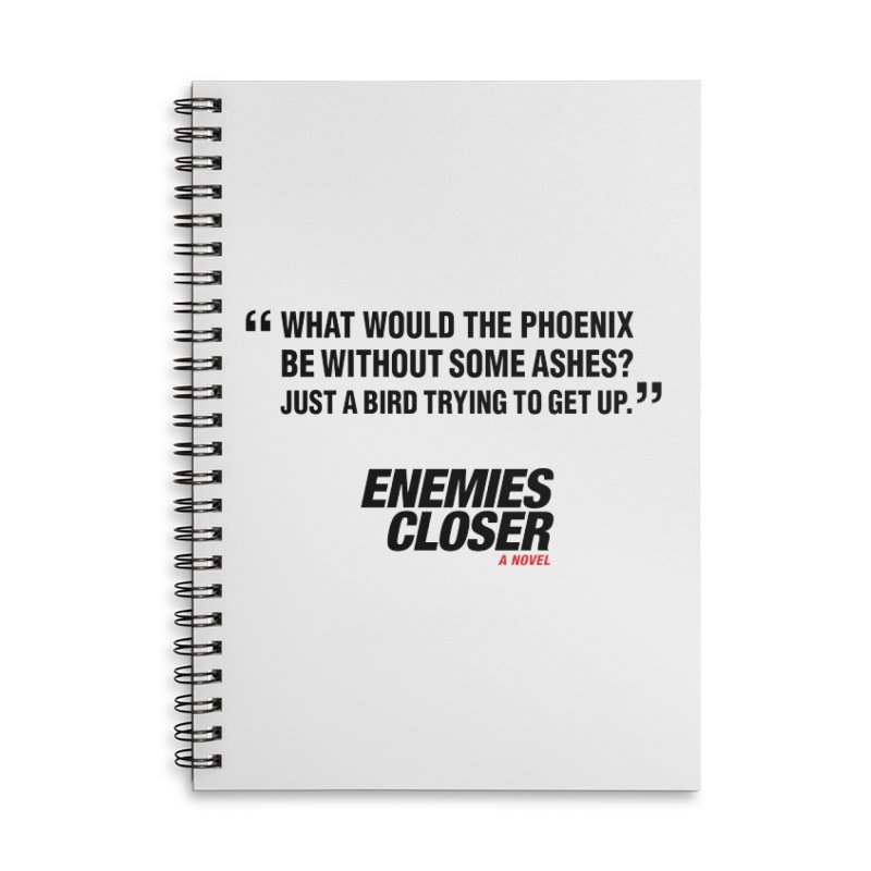 "ENEMIES CLOSER/""Phoenix"" (Black) Accessories Lined Spiral Notebook by Josh Sabarra's Shop"
