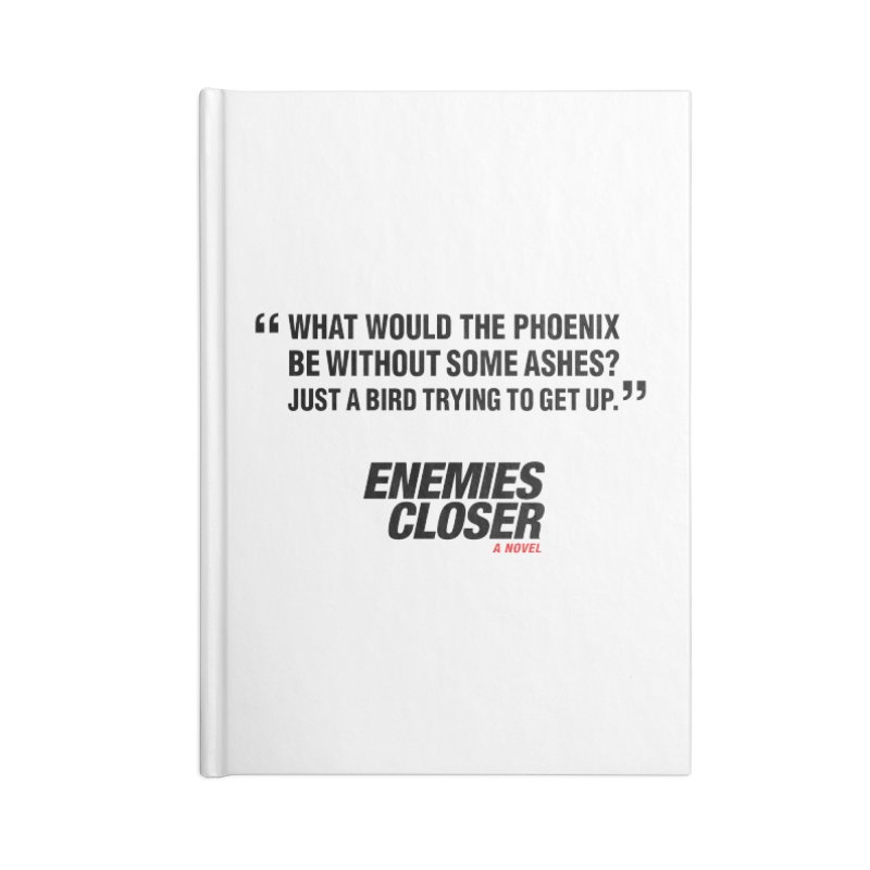 "ENEMIES CLOSER/""Phoenix"" (Black) Accessories Lined Journal Notebook by Josh Sabarra's Shop"