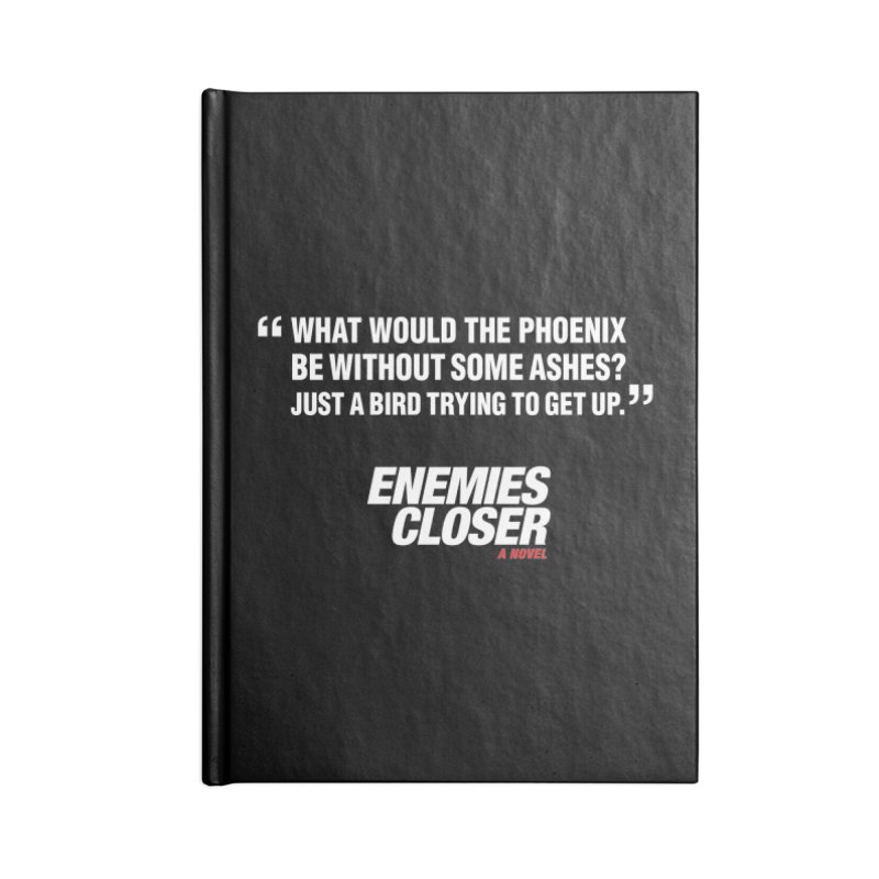 "ENEMIES CLOSER/""Phoenix"" (White) Accessories Blank Journal Notebook by Josh Sabarra's Shop"