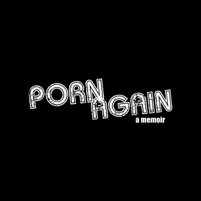 PORN AGAIN Logo (Classic B&W) by Josh Sabarra's Shop