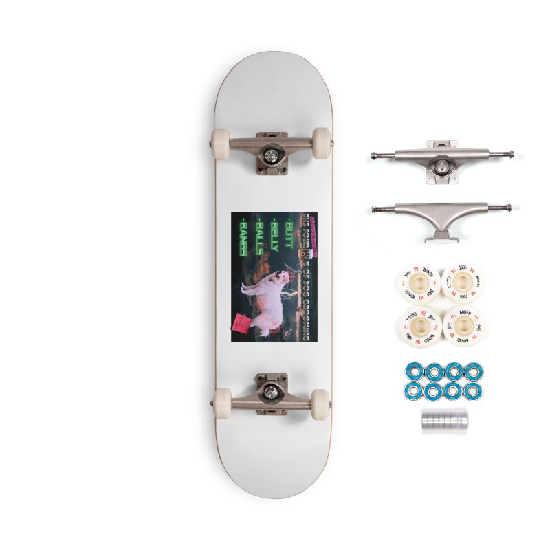 The 4 Bs of Dog Grooming Accessories Complete - Premium Skateboard by JuiceOne's Artist Shop