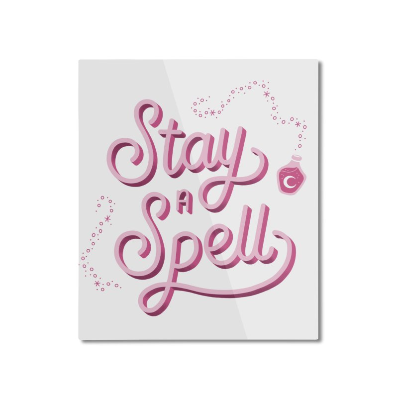 Stay a Spell Logo Home Mounted Aluminum Print by Juliette Cross's Shop