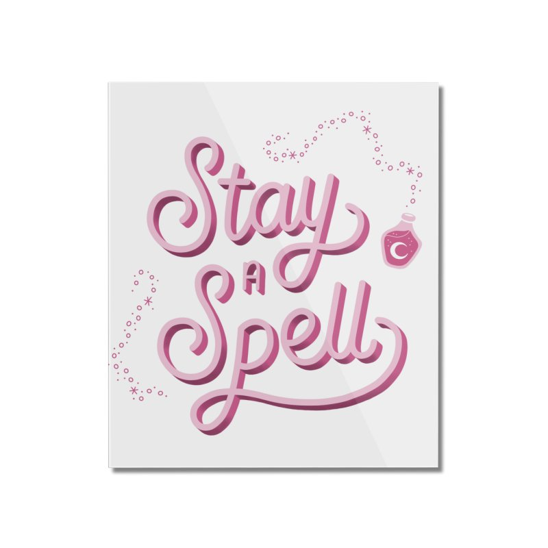 Stay a Spell Logo Home Mounted Acrylic Print by Juliette Cross's Shop