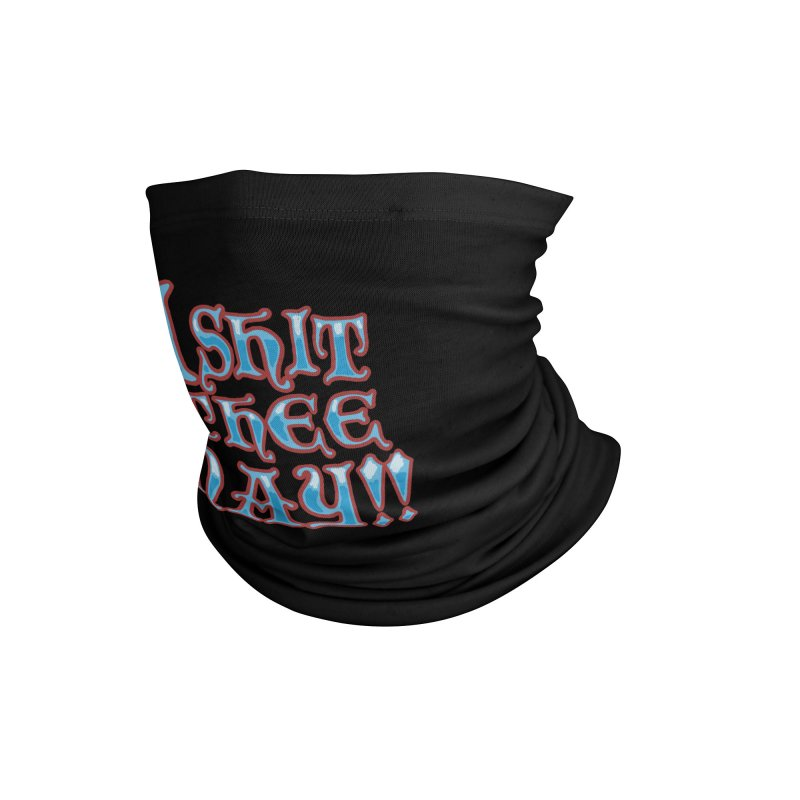 I Shit The Nay!! Accessories Neck Gaiter by The Strange Pope's Stuff-Shack